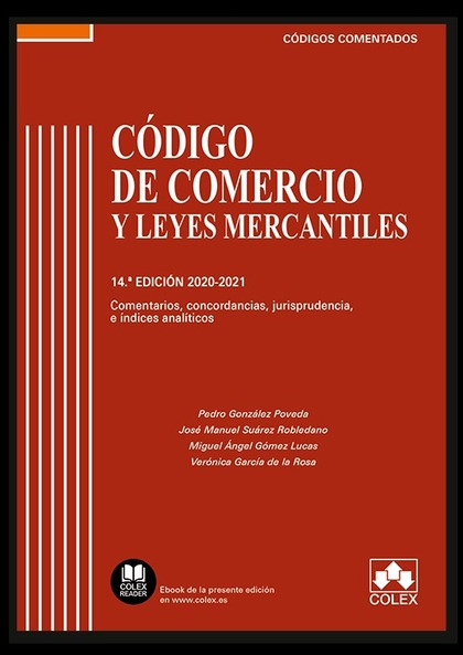 CÓDIGO DE COMERCIO Y LEYES MERCANTILES - CÓDIGO COMENTADO. COMENTARIOS, CONCORDANCIAS, JURISPRU