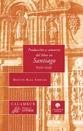 PRODUCCIÓN Y COMERCIO DEL LIBRO EN SANTIAGO (1501-1553)
