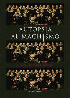 AUTOPSIA AL MACHISMO.