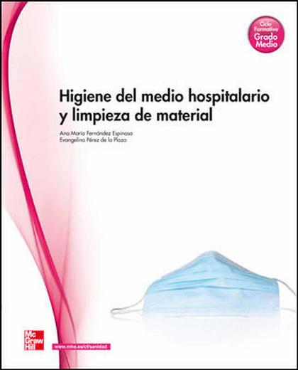 HIGIENE DEL MEDIO HOSPITALARIO Y LIMPIEZA DE MATERIAL, GRADO MEDIO