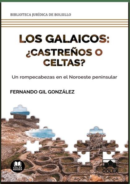 LOS GALAICOS: ¿CASTREÑOS O CELTAS?. UN ROMPECABEZAS EN EL NOROESTE PENINSULAR