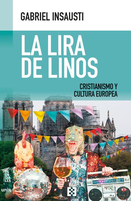 LA LIRA DE LINOS. CRISTIANISMO Y CULTURA EUROPEA