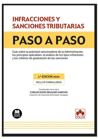 INFRACCIONES Y SANCIONES TRIBUTARIAS. PASO A PASO. GUÍA SOBRE LA POTESTAD SANCIONADORA DE LA AD