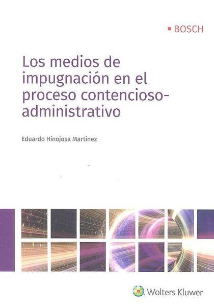 LOS MEDIOS DE IMPUGNACIÓN EN EL PROCESO CONTENCIOSO-ADMINISTRATIVO