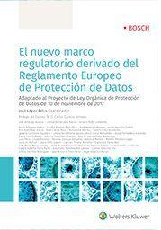 EL NUEVO MARCO REGULATORIO DERIVADO DEL REGLAMENTO EUROPEO DE PROTECCIÓN DE DATO