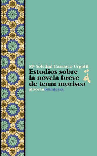 ESTUDIOS SOBRE LA NOVELA BREVE DE TEMA MORISCO