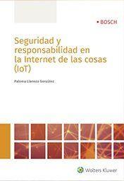 SEGURIDAD Y RESPONSABILIDAD EN LA INTERNET DE LAS COSAS (IOT)