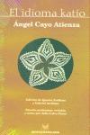 El idioma katío (ensayo gramatical). Edición de Ignacio y Gabriel Arellano. Estudio preliminar,