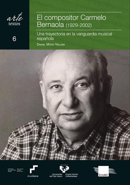 EL COMPOSITOR CARMELO BERNAOLA (1929-2002)                                      UNA TRAYECTORIA