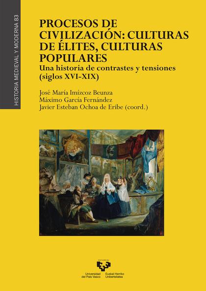 PROCESOS DE CIVILIZACI-N: CULTURAS DE ZLITES, CULTURAS POPULARES                UNA HISTORIA DE