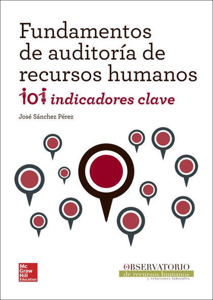 FUNDAMENTOS DE AUDITORÍA DE RECURSOS HUMANOS : 101 INDICADORES CLAVE