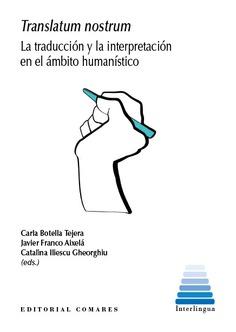TRANSLATUM NOSTRUM. LA TRADUCCIÓN Y LA INTERPRETACIÓN EN EL ÁMBITO HUMANÍSTICO