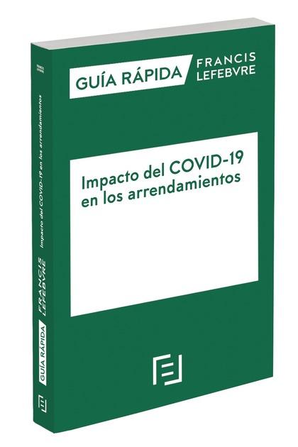 GUÍA RÁPIDA IMPACTO DEL COVID-19 EN LOS ARRENDAMIENTOS.