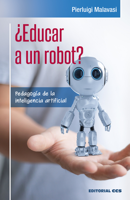 ¿EDUCAR A UN ROBOT?                                                             PEDAGOGÍA DE LA