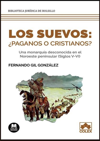 LOS SUEVOS: ¿PAGANOS O CRISTIANOS?.