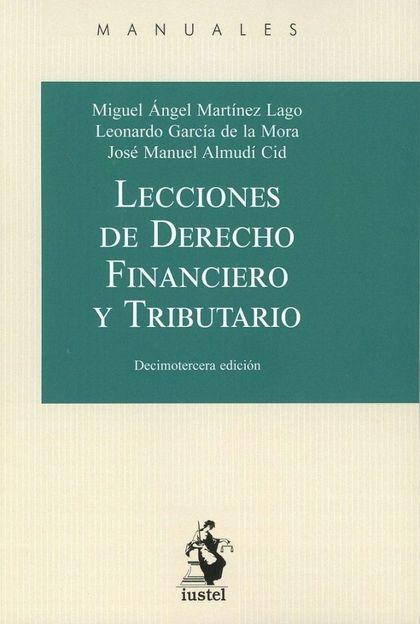 LECCIONES DE DERECHO FINANCIERO Y TRIBUTARIO.