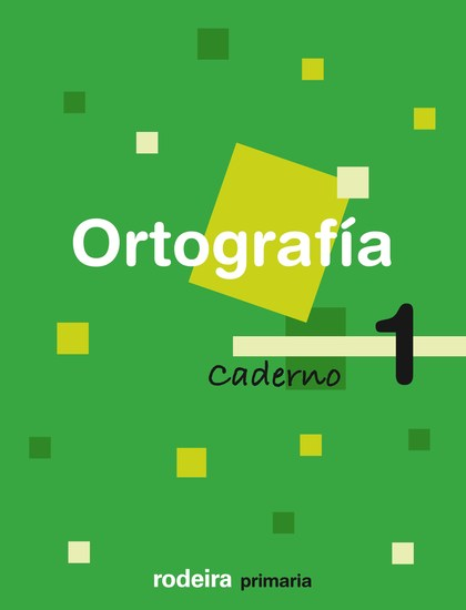 ORTOGRAFÍA, 1 EDUCACIÓN PRIMARIA, 1 CICLO. CADERNO