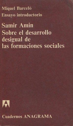 SOBRE EL DESARROLLO DESIGUAL DE LAS FORMACIONES SOCIALES