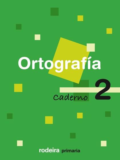 ORTOGRAFÍA, 2 EDUCACIÓN PRIMARIA, 1 CICLO. CADERNO
