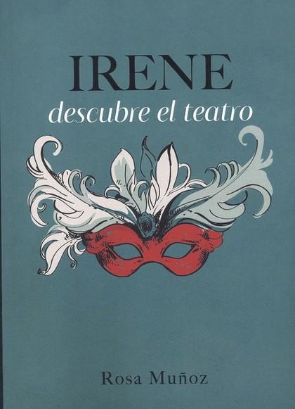IRENE DESCUBRE EL TEATRO.