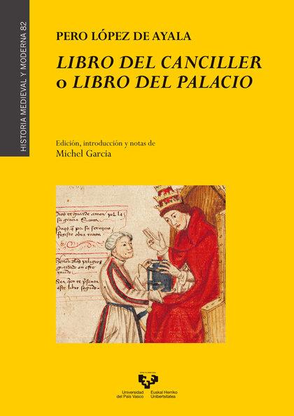 LIBRO DEL CANCILLER O LIBRO DEL PALACIO.