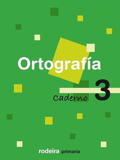 ORTOGRAFÍA, 3 EDUCACIÓN PRIMARIA, 1 CICLO. CADERNO