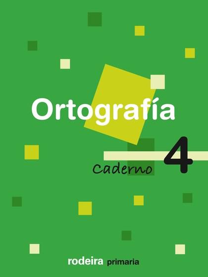 ORTOGRAFÍA, 4 EDUCACIÓN PRIMARIA, 1 CICLO. CADERNO