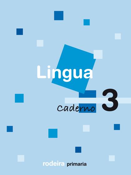 LINGUA, 1 EDUCACIÓN PRIMARIA, 1 CICLO. CADERNO 3