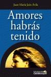AMORES HABRÁS TENIDO