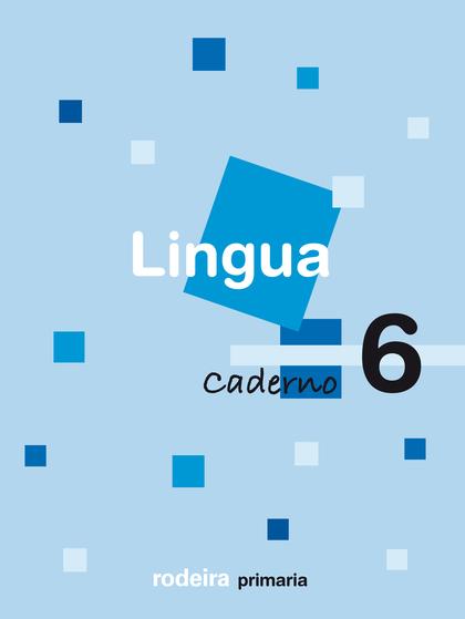 LINGUA, 2 EDUCACIÓN PRIMARIA, 1 CICLO. CADERNO 6