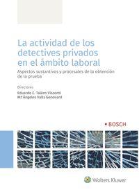 LA ACTIVIDAD DE LOS DETECTIVES PRIVADOS EN EL ÁMBITO LABORAL                    ASPECTOS SUSTAN