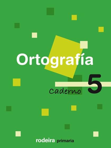 ORTOGRAFÍA, 5 EDUCACIÓN PRIMARIA, 1 CICLO. CADERNO