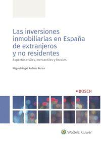 LAS INVERSIONES INMOBILIARIAS EN ESPAÑA DE EXTRANJEROS Y NO RESIDENTES          ASPECTOS CIVILE