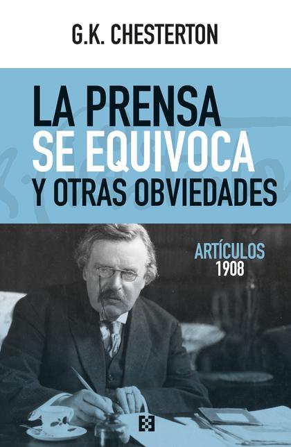 LA PRENSA SE EQUIVOCA Y OTRAS OBVIEDADES                                        ARTÍCULOS 1908