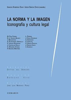 LA NORMA Y LA IMAGEN. ICONOGRAFÍA Y CULTURA LEGAL.
