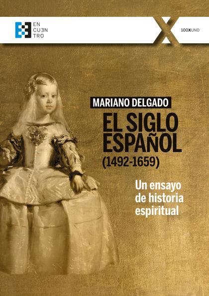 EL SIGLO ESPAÑOL (1492-1659)                                                    UN ENSAYO DE HI