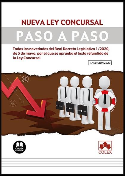 NUEVA LEY CONCURSAL. PASO A PASO. TODAS LAS NOVEDADES DEL REAL DECRETO LEGISLATIVO 1/2020, DE 5