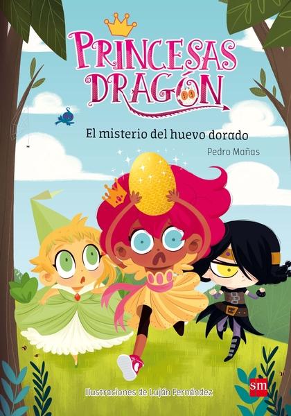 EL MISTERIO DEL HUEVO DORADO (PRINCESAS DRAGON 1)