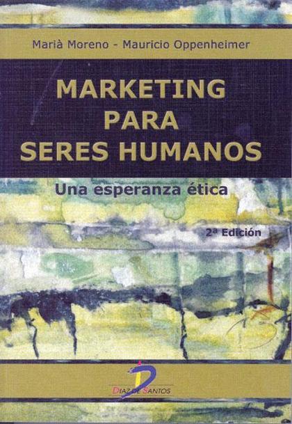 MARKETING PARA SERES HUMANOS : UNA ESPERANZA ÉTICA