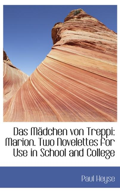 Das Mädchen von Treppi: Marion. Two Novelettes for Use in School and College