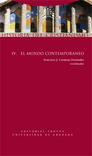 HISTORIA DEL CRISTIANISMO IV. EL MUNDO CONTEMPORÁNEO