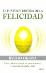EL PUNTO DE PARTIDA DE LA FELICIDAD: GUÍA PRÁCTICA E INTUITIVA PARA DESCUBRIR EL AMOR, LA SABID