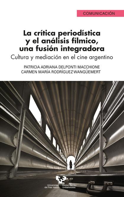 LA CRÍTICA PERIODÍSTICA Y EL ANÁLISIS FÍLMICO, UNA FUSIÓN INTEGRADORA           CULTURA Y MEDIA
