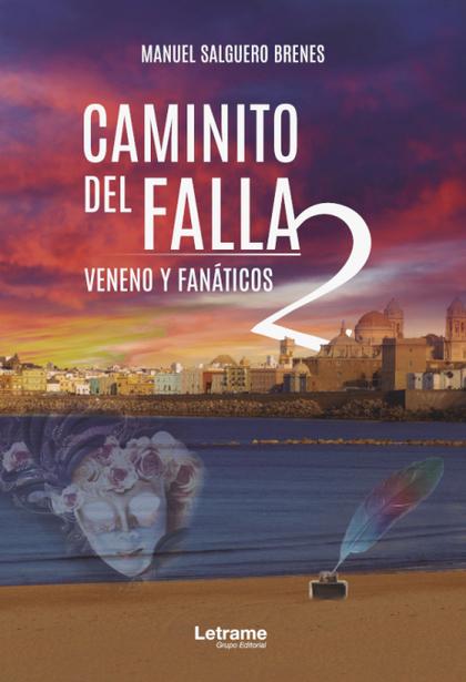 CAMINITO DEL FALLA 2. VENENO Y FANÁTICOS.