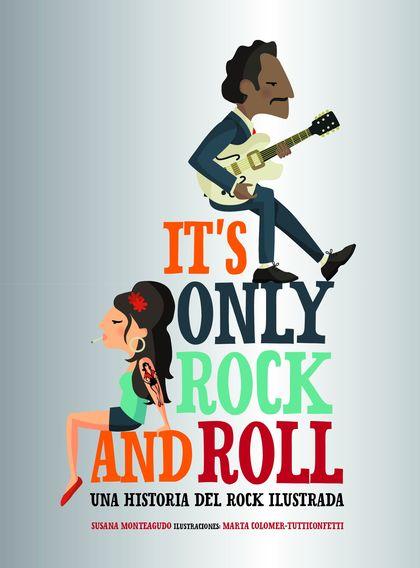 IT´S ONLY ROCK AND ROLL. UNA HISTORIA DEL ROCK ILUSTRADA