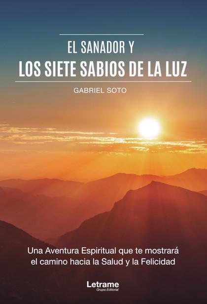 EL SANADOR Y LOS SIETE SABIOS DE LA LUZ.