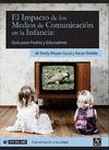 EL IMPACTO DE LOS MEDIOS DE COMUNICACIÓN EN LA INFANCIA : GUÍA PARA PADRES Y EDUCADORES