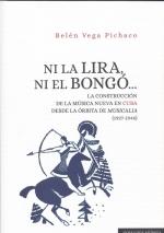 NI LA LIRA, NI EL BONGÓ.... LA CONSTRUCCIÓN DE LA MÚSICA NUEVA EN CUBA DESDE LA ÓRBITA DE MUSIC