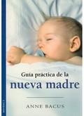 GUÍA PRÁCTICA DE LA NUEVA MADRE