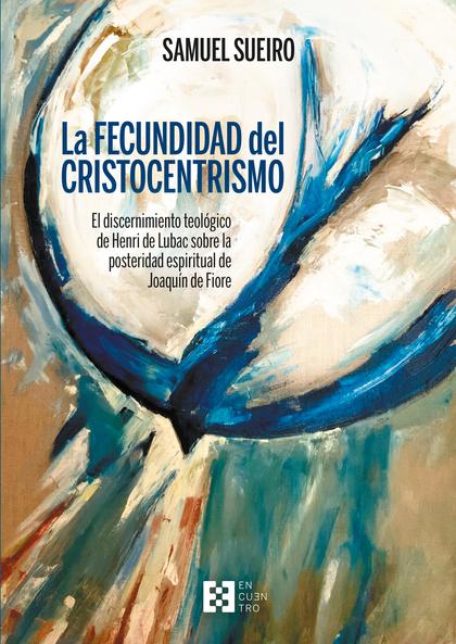 FECUNDIDAD DEL CRISTOCENTRISMO, EL